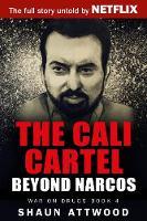 The Cali Cartel: Beyond Narcos (Paperback)