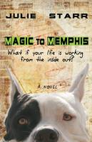 Magic to Memphis: What If Your Life is Working from the Inside Out? (Paperback)