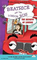 Beatrice and the London Bus: Secrets of London Volume 2 (Paperback)