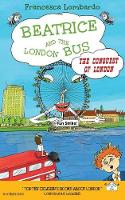 Beatrice and the London Bus: Conquest of London Volume 3