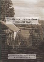 The Grisenthwaite Name Through Time (Paperback)