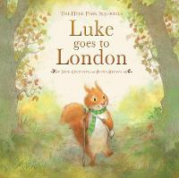 Luke Goes to London: The Hyde Park Squirrels - The Hyde Park Squirrels (Hardback)