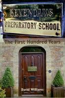 Sevenoaks Preparatory School: The First Hundred Years (Paperback)
