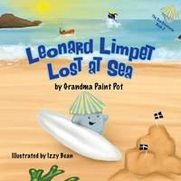 Leonard Limpet: Lost at Sea - Sea Creatures Book 2 (Paperback)