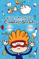 Stanley Penwellington and the Exploding Seagulls (Paperback)