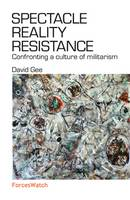 Spectacle, Reality, Resistance: Confronting a Culture of Militarism
