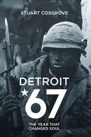 Detroit 67: The Year That Changed Soul (Paperback)