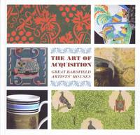 The Art of Acquisition: Great Bardfield Artsts Houses 2015 (Paperback)