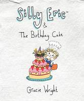 Silly Eric & the Birthday Cake - Silly Eric Books 2 (Paperback)
