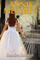 Annie Melville: The Enthralling Saga of Annie Pepper's Search for Love and Romance Continues (Paperback)