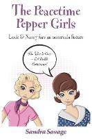 The The Peacetime Pepper Girls: Lexie & Nancy face an uncertain future (Paperback)