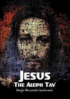 Jesus Jesus the Aleph Tav