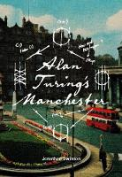 Alan Turing's Manchester