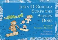 John D Gorilla Surfs the Severn Bore - John D Gorilla 1 (Paperback)