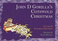 John D Gorilla's Cotswold Christmas - John D Gorilla 4 (Paperback)