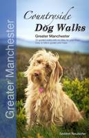 Countryside Dog Walks - Greater Manchester: 20 Graded Walks with No Stiles for Your Dogs (Paperback)