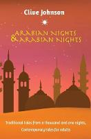 Arabian Nights & Arabian Nights: Traditional Tales from a Thousand and One Nights, Contemporary Tales for Adults (Paperback)