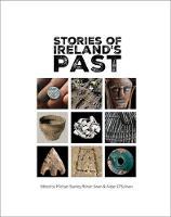 Stories of Ireland's Past 2017: Knowledge gained from NRA roads archaeology - TII Heritage 5 (Paperback)