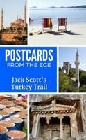Postcards from the Ege: Jack Scott's Turkey Trail (Paperback)