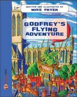Godfrey's Flying Adventure - Godfrey 2 (Paperback)