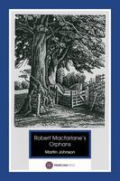 Robert Macfarlane's Orphans: Poems Borrowed (Paperback)