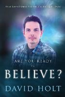 Are You Ready to Believe (Paperback)