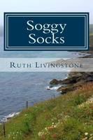 Soggy Socks: A Rainy Day Walk to Porthallow (Paperback)