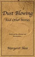 Dust Blowing and Other Stories