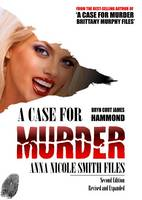 A Case for Murder: Anna Nicole Smith Files - A Case for Murder (Paperback)