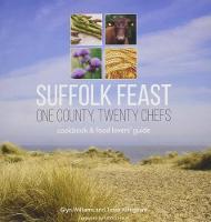 Suffolk Feast: One County, Twenty Chefs: Cookbook and Food Lovers' Guide - One County, Twenty Chefs 1 (Paperback)