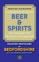 Beer & Spirits: Haunted Hostelries of Bedfordshire (Paperback)