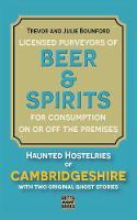 Beer & Spirits: Haunted Hostelries of Cambridgeshire (Paperback)