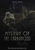 The Mystery of the Carbuncled Ruby - The Hook & Pask Mysteries 3 (Paperback)