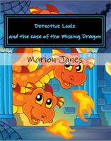 Detective Louie and the Case of the Missing Dragon - Louie's Dreamtime Adventures 6 (Paperback)