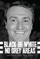 Black or White - No Grey Areas
