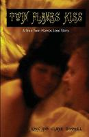 Twin Flames Kiss: A Twin Flames Love Story (Paperback)