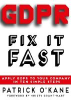 GDPR - Fix it Fast: Apply GDPR to Your Company in 10 Simple Steps (Paperback)