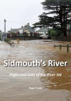 Sidmouth's River: Highs and Lows of the River Sid (Paperback)