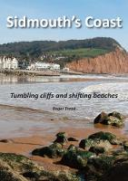 Sidmouth's Coast: Tumbling Cliffs and Shifting Beaches (Paperback)