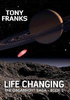 The Daganhoyt Saga: Part 1: Life Changing (Paperback)