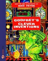 Godfrey's Clever Inventions - Godfrey 3 (Paperback)