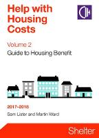 Help With Housing Costs Volume 2: Guide To Housing Benefit 2017-2018 (Paperback)