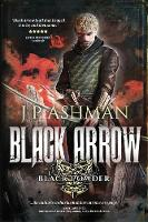 Black Arrow: Third book from the tales of the Black Powder Wars - Black Powder Wars 3 (Paperback)