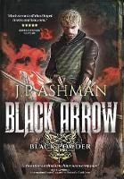 Black Arrow: Third book from the tales of the Black Powder Wars - Black Powder Wars 3 (Hardback)