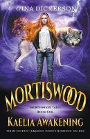 Mortiswood Kaelia Awakening - Mortiswood Tales 1 (Paperback)