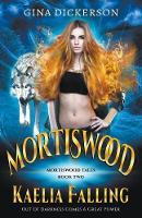 Mortiswood Kaelia Falling - Mortiswood Tales 2 (Paperback)