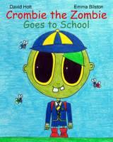 Crombie the Zombie: Vol. 2: Goes to School (Paperback)