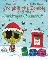 Crombie the Zombie: No. 3: And the Christmas Conundrum (Paperback)