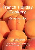 French Holiday Cookery - Camping Lite (Paperback)