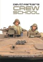 David Parker's Crew School: Techniques to Bring Your Armour Model Crews to Life (Paperback)